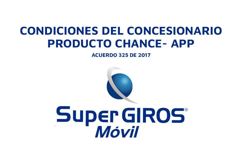 Condiciones del concesionario producto Chance App SuperGIROS Móvil.